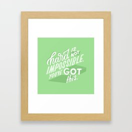 hard is not impossible Framed Art Print
