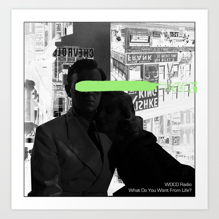 WDCD RADIO : What Do You Want From Life? Art Print