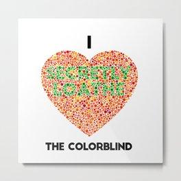 I Heart the Colorblind (US spelling variation) Metal Print