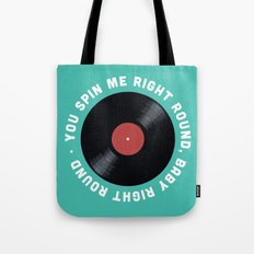 You Spin Me Right Round, Baby Right Round Tote Bag