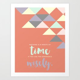 Use Your Time Art Print