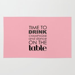 Drink Champagne and Dance Rug