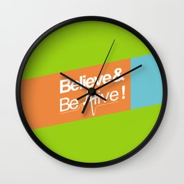 Believe & Be Alive! -V3Green- Wall Clock