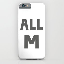 ALL M iPhone Case