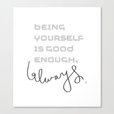 being yourself Canvas Print