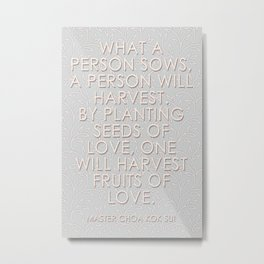 Sow and you will harvest Metal Print