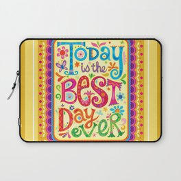 Today is the best day ever Laptop Sleeve