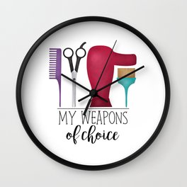 My Weapons Of Choice - Hairdresser Wall Clock