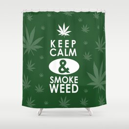 """Keep Calm and Smoke Weed"" Shower Curtain"