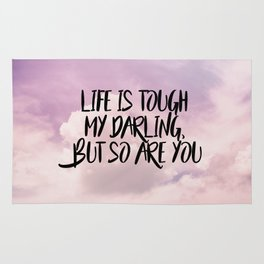 Life is tough my darling but so are you Rug