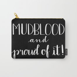 Mudblood and Proud of It! Carry-All Pouch