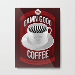 Damn Good Coffee Metal Print