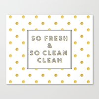 outkast Canvas Prints featuring So Fresh and So Clean Clean Gold Foil Print by poppy loves to groove