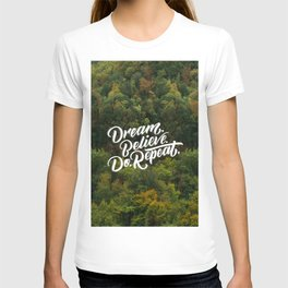 Dream Believe Do Repeat T-shirt