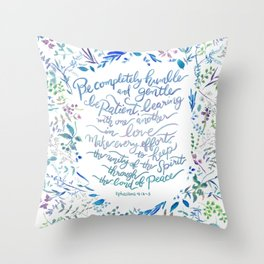 Be Humble & Gentle - Ephesians 4:2-3 Throw Pillow