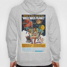 Wild Wild Planet 1965 Sci-Fi Precursor or Barbarella Queen Of The Galaxy Vintage Retro Movie Poster, Hoody