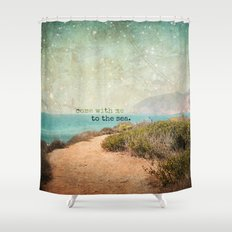 Come With Me to the Sea Shower Curtain