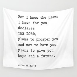 Jeremiah 29:11, For I Know The Plans I have for you Wall Tapestry