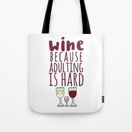 Wine Because Adulting Is Hard - Wine Lovers Winegrower Gift Tote Bag