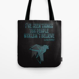 I´ve seen things you people woudn´t believe Tote Bag