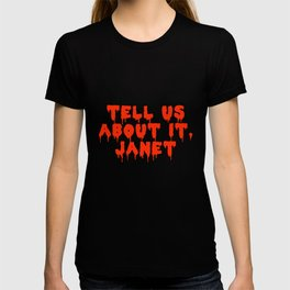 tell us about it, janet! T-shirt