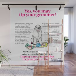 Yes, You May Tip Your Groomer! Wall Mural