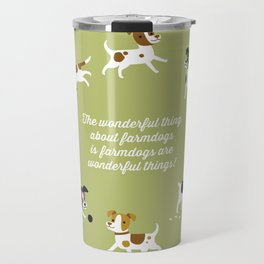 Farmdogs are wonderful things Travel Mug
