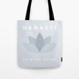 Namasté va donc chier! Tote Bag