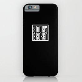 Stuck Not Broken Black & White iPhone Case