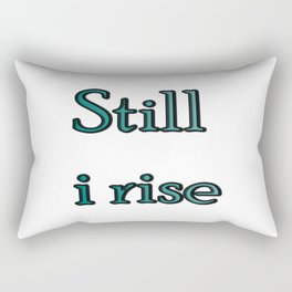 still i rise ( https://society6.com/vickonskey/collection ) Rectangular Pillow