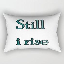 still i rise Rectangular Pillow