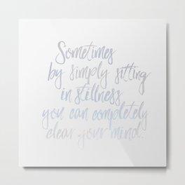 Sitting In Stillness Metal Print