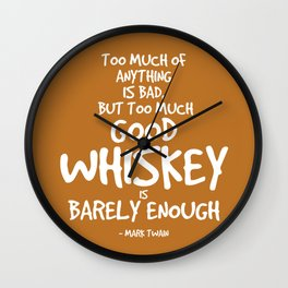 Good Whiskey Quote - Mark Twain Wall Clock