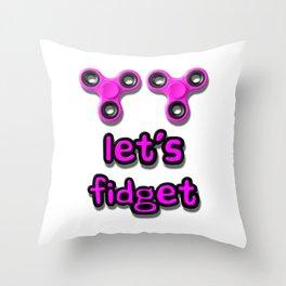 Let's Fidget Throw Pillow