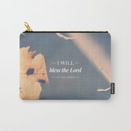 Bless the Lord at All Times - Psalm 34:1 Carry-All Pouch