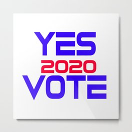 Yes Vote 2020 Metal Print