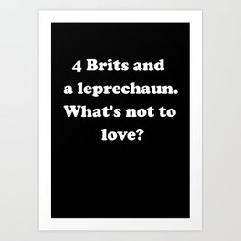 4 Brits and a leprechaun. What's not to love? Art Print