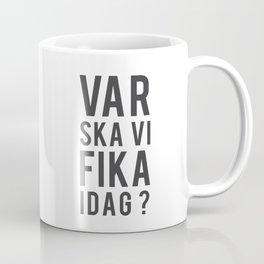 Fika? Coffee Mug