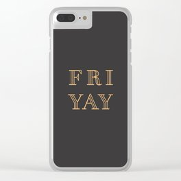 Fri Yay Modern Minimalist Lettering Typography Quote Clear iPhone Case