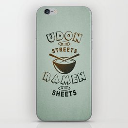 Udon in the Streets, Ramen in the Sheets. iPhone Skin