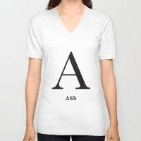 ass V-neck T-shirts featuring Ass by yespr