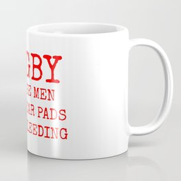 Rugby Because Men Don't Wear Pads While Bleeding Red and White Coffee Mug
