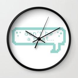 Don't be a Brat Wall Clock