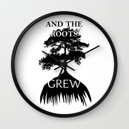 And The Roots Grew Wall Clock