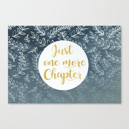 Just One More Chapter Design Canvas Print