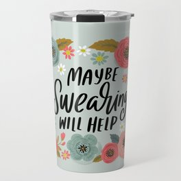 Pretty Not-So-Swe*ry: Maybe Swearing Will Help Travel Mug