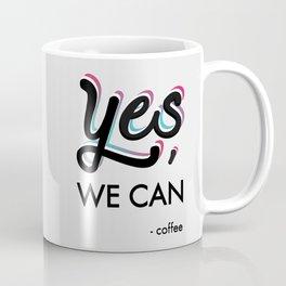 YES, we can. Coffee Mug