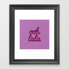 Ooh lala Framed Art Print
