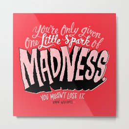 One Spark of Madness Metal Print