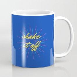 Shake It Off Coffee Mug